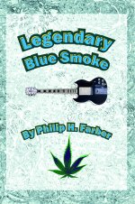Legendary Blue Smoke, a fantasy novel by Philip H. Farber